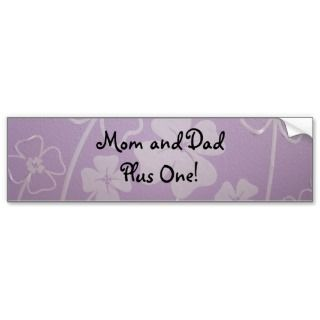 Mom and Dad Plus One! bumper stickers custom Baby