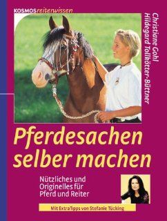 Pferdesachen selber machen Christiane Gohl, Hildegard