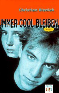 Immer cool bleiben. (LIFE). Christian Bieniek Bücher