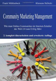 Community Marketing Management. Wie man Online Communities im Internet