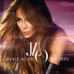 Jennifer Lopez   Dance Again The Hits