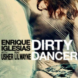 Dirty Dancer Enrique Iglesias MP3 Downloads