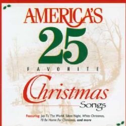 Various Artists   America`s 25 Favorite Christmas Songs