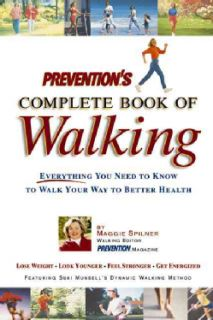 Preventions Complete Book of Walking Everything You Need to Know to